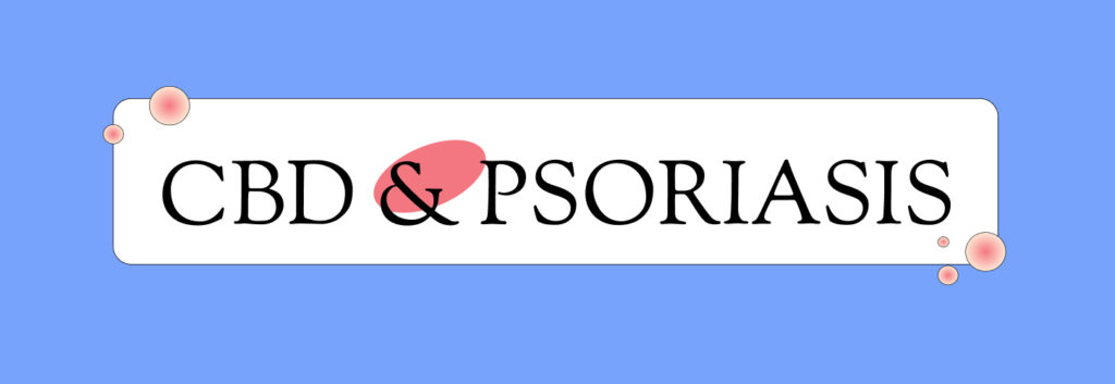 Can CBD help relieve psoriasis? Scientific evidence and how to use it
